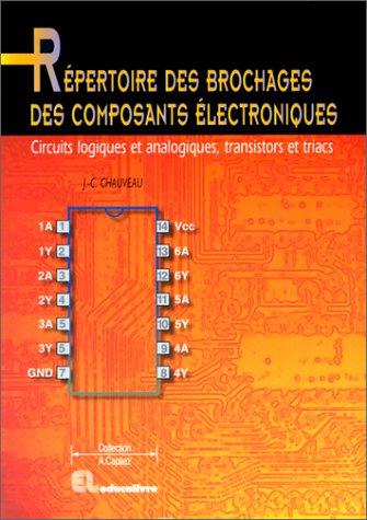 9782713516467: Répertoire des brochages des composants électroniques : circuits logiques et analogiques, transistors et triacs
