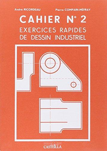 9782713520150: EXERCICES RAPIDES DE DESSIN INDUSTRIEL. Cahier n° 2, Mécanique