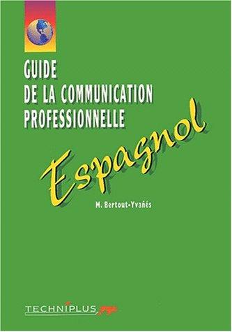 9782713521447: Espagnol. : Guide de la communication professionnelle écrite et orale