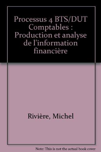 9782713521744: Processus 4 BTS/DUT Comptables : Production et analyse de l'information financière