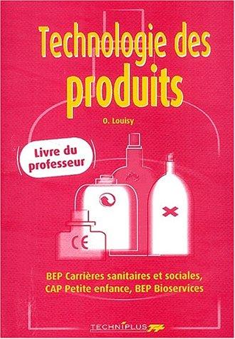 9782713522345: Technologie des produits, Livre du Professeur : BEP Carri�re sanitaires et sociales, CAP Petite enfance, BEP Bioservices