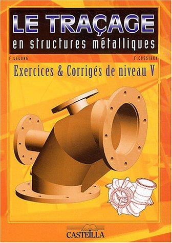 9782713524998: Le tra�age en structures m�talliques : Exercices et corrig�s niveau V