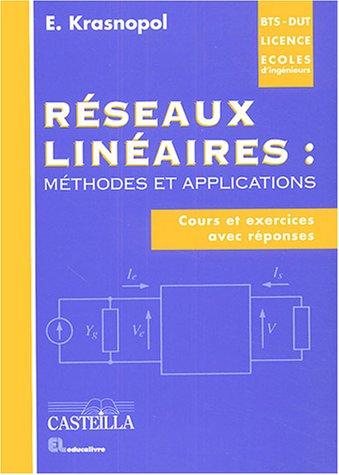 9782713525131: R�seaux lin�aires : m�thodes et applications : Cours et exercices avec r�ponses DUT-BTS-Licence-Ecoles d'ing�nieurs