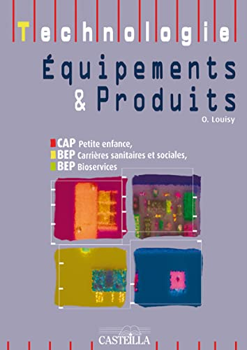 9782713527715: Technologie Equipements et Produits CAP Petite enfance, BEP Carri�res sanitaires et sociales, BEP Bioservices