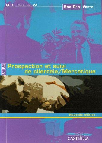 9782713528422: Prospection et suivi de clientèle/Mercatique Bac Pro Vente