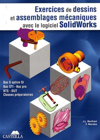9782713528484: Exercices de dessins de pi�ces et d'assemblages m�caniques avec le logiciel SolidWorks