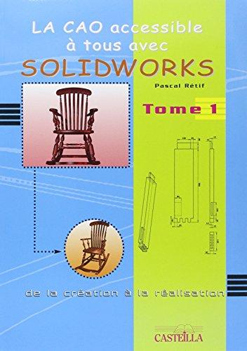9782713528637: la CAO accessible à tous avec Solidworks t.1