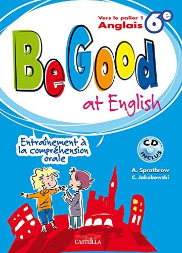9782713528880: Anglais 6e Palier 1 Be Good at English : Entraînement à la compréhension orale (1CD audio)