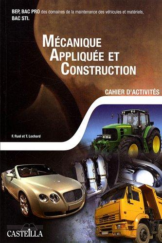 9782713529634: M�canique appliqu�e et construction BEP, Bac Pro, Bac STI : Cahier d'activit�s