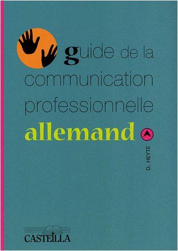 9782713530210: Guide de la communication professionnelle allemand (French Edition)
