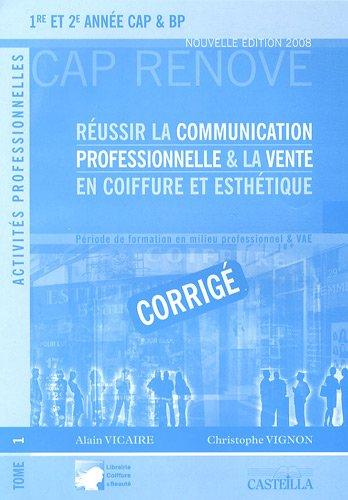 9782713530340: Réussir la communication professionnelle & la vente en coiffure et esthétique 1re et 2e année CAP & BP : Corrigé Tome 1 (French edition)