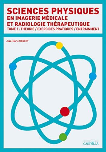 Sciences physiques en imagerie médicale et radiologie: Webert, Jean-Marie