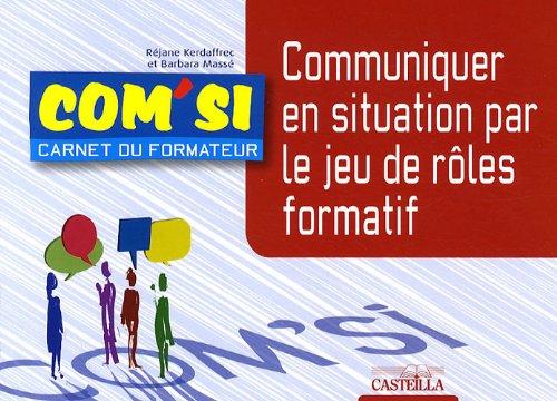 9782713531071: Communiquer en situation par le jeu de rôles formatif (French Edition)