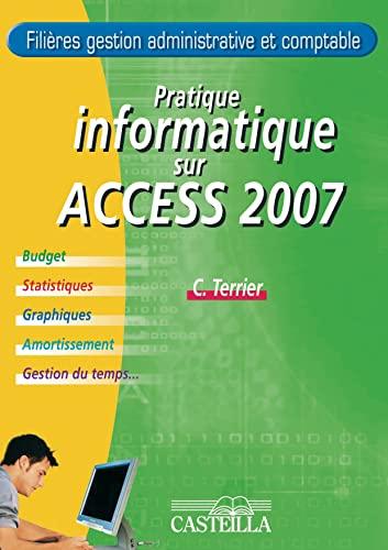 9782713531217: Pratique informatique sur Microsoft Access 2007 (French Edition)