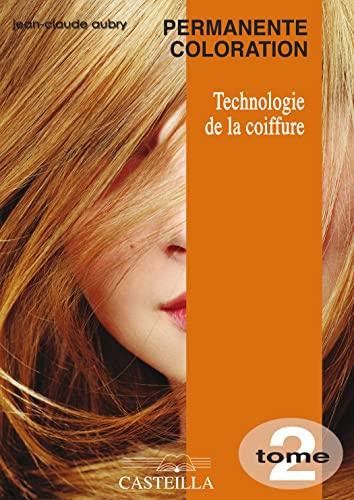 9782713531507: Technologie de la coiffure CAP-BP : Tome 2, Permanente coloration