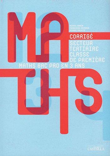 Mathémathiques 1e Bac pro Secteur tertiaire Groupement C : Livre du professeur: Françoise ...