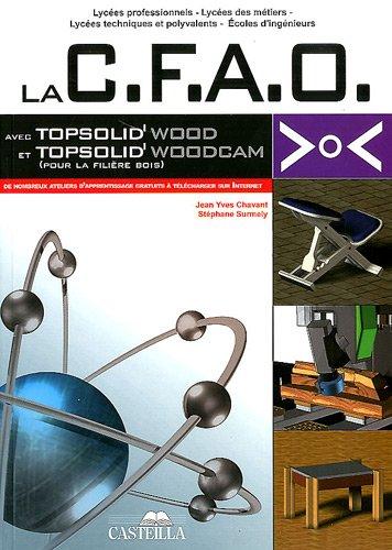 9782713532375: la C.FA.O avec Topsolid'wood et Topsolid'woodcam