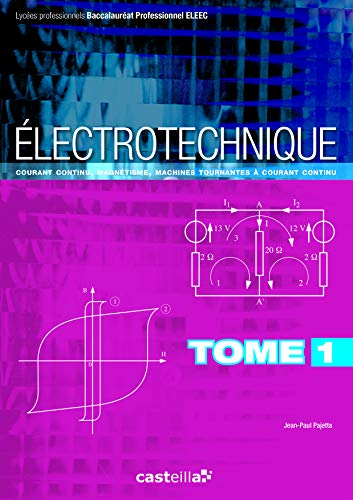 9782713533006: Electrotechnique Bac Pro ELEEC : Tome 1, Courant continu, magn�tisme, machines tournantes � courant continu