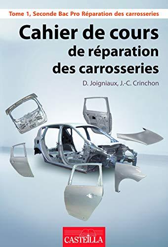 9782713533846: Cahier du réparateur en carrosserie Bac Pro : Tome 1, Livre de l'élève
