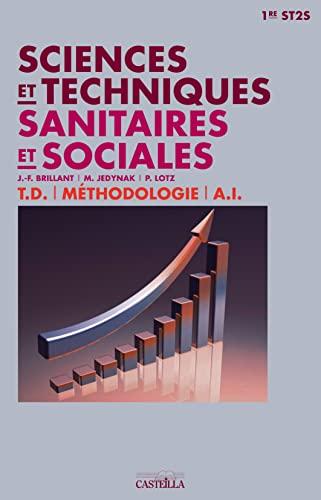 9782713534041: Sciences et techniques sanitaires et sociales 1e ST2S : Livre de l'élève