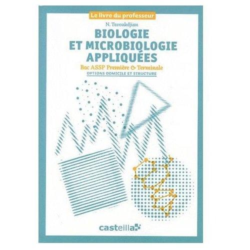 9782713534157: Biologie et microbiologie appliqu�es 1e & Tle Bac ASSP options domicile et structure : Le livre du professeur corrig�