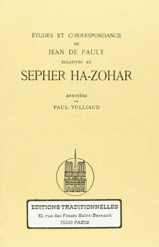 Etudes et Correspondance Relatives au Sepher Ha-Zohar: Jean de Pauly