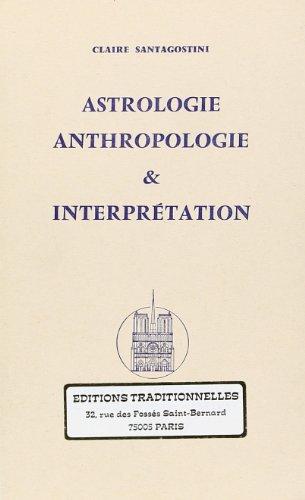 Astrologie, anthropologie et interprétation: Santagostini, Claire
