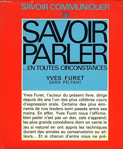 Savoir Parler En Toutes Circonstances : Savoir: Yves; Peltant, Sara