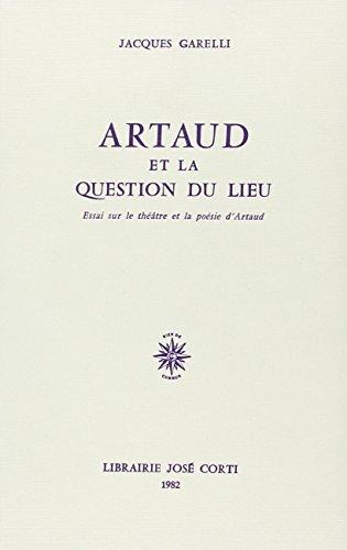 9782714300041: Artaud et la question du lieu: Essai sur le the?a?tre et la poe?sie d'Artaud (French Edition)