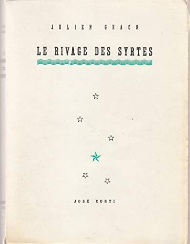 Le rivage des Syrtes: Julien Gracq
