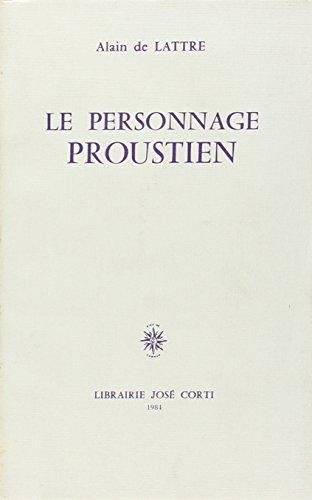 Le personnage proustien (French Edition): Lattre, Alain de