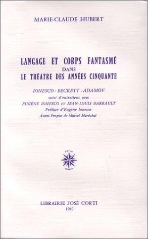 9782714301840: Langage et corps fantasmé dans le théâtre des années cinquante : Ionesco, Beckett, Adamov