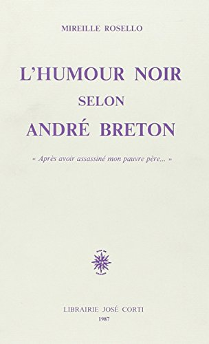 L'humour noir selon André Breton (French Edition) (2714302270) by Mireille Rosello