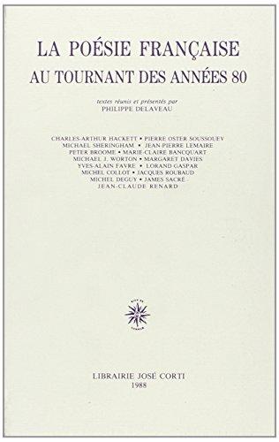 9782714302434: La Po�sie fran�aise au tournant des ann�es 80 : [Colloque de Londres, d�cembre 1986]