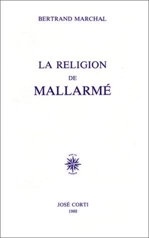 9782714302755: La religion de Mallarmé poesie, mythologie et religion (J.Corti Ess.)