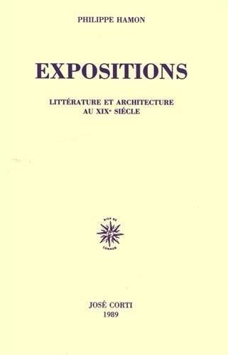 Expositions: Littérature et Architecture au XIXe Siécle (French Edition) (271430320X) by Philippe Hamon