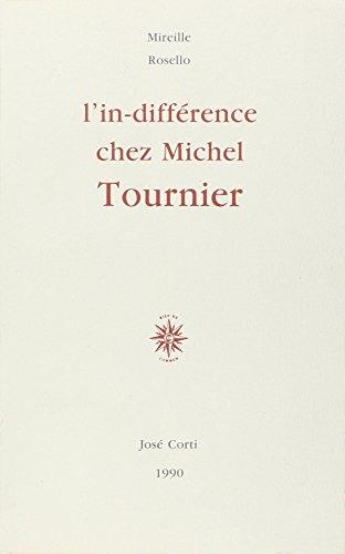 L'in-différence chez Michel Tournier: Un de ces types est le jumeau de l'autre ... lequel (LES ESSAIS) (French Edition) (9782714303660) by Rosello, Mireille