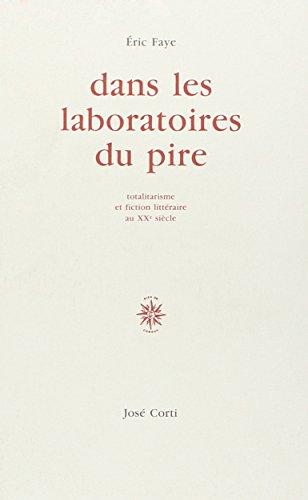 9782714304865: Dans les laboratoires du pire: Totalitarisme et fiction littéraire au XXe siècle (French Edition)