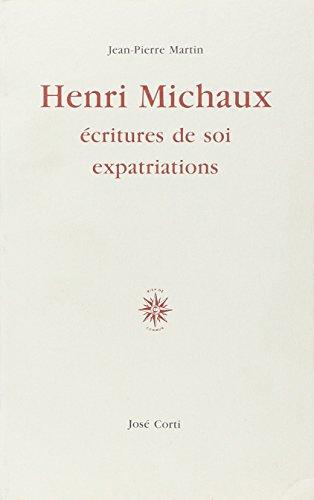 9782714305060: Henri Michaux : Ecritures de soi, expatriations