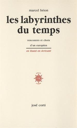 9782714305152: Les labyrinthes du temps: Rencontres et choix d'un Europeen (En lisant, en ecrivant) (French Edition)