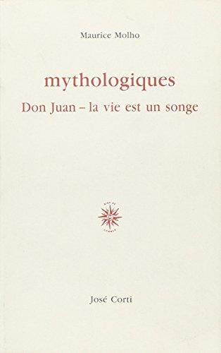 9782714305374: Mythologiques. Don Juan - la vie est un songe