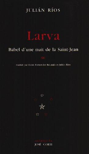9782714305435: Larva : Babel d'une nuit de la Saint-Jean