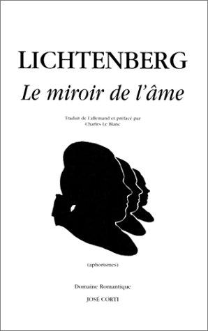 Le miroir de l\'âme (Aphorismes): LICHTENBERG Georg Christoph