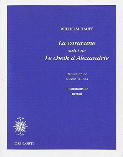la caravane - Le Cheik d'Alexandrie: HAUFF, WILHELM