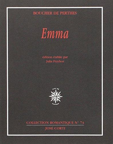 Emma Ou Quelques Lettres De Femme: Boucher de Perthes,