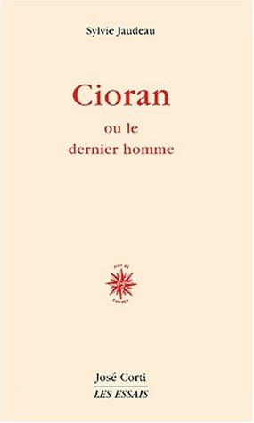 9782714307521: Cioran ou le dernier homme (Les essais)