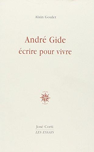 9782714307743: André Gide : Ecrire pour vivre