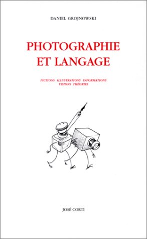 9782714307927: Photographie et langage : Fictions - Illustrations - Informations - Visions - Théories