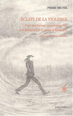9782714308535: Eclats de la violence : Pour une lecture comparatiste des Illuminations d'Arthur Rimbaud