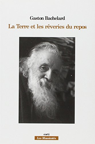 Terre et les Reveries du Repos (French Edition) (2714308767) by Gaston Bachelard
